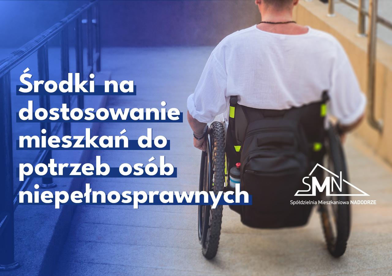 Środki na dostosowanie mieszkań do potrzeb osób niepełnosprawnych